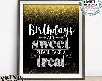 """Birthdays are Sweet Please Take a Treat Sign, Birthday Treats Sign, Cupcakes Dessert Candy, PRINTABLE Black/Gold Glitter 8x10"""" Treat Sign"""