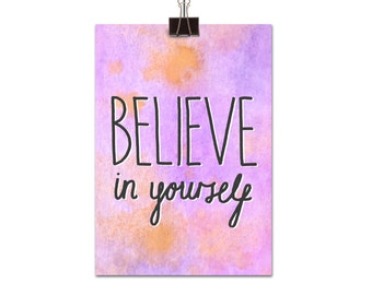 Believe in yourself. Mini print, Best friend, Motivational print, Inspirational, Positivity, Watercolour, New Year, 2018