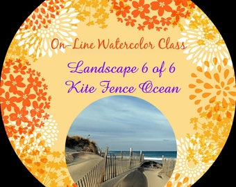 On-Line Watercolor Class-How to Package and Critique Of Landscape (6 of 6) Kite Fence Ocean -Watercolors-Instruction-Painting Lessons