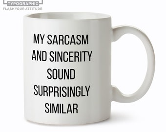Funny Mugs for Women - Women's funny Mug - Sarcastic and Sincerity - Funny Cups and Mugs