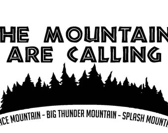 The mountains are calling shirt, Disney vacation shirt, the mountains are calling disney, space mountain shirt, splash mountain shirt,