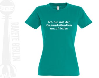 Women's T-shirt ' I am dissatisfied with the overall situation '