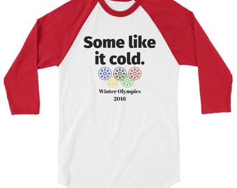 Some Like It Cold Winter Olympics 2018 Raglan Baseball Tee (Unisex) | winter, olympics, 2018, team usa, usa, america, PyeongChang 2018