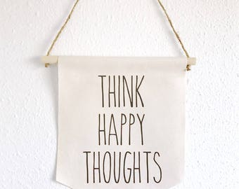 Think Happy Thoughts Wall Banner