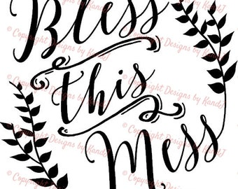 Bless this Mess SVG File  Digital cut file SVG- Instant Download