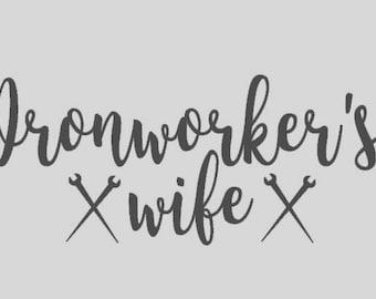 Ironworker, Ironworker's Wife, Union Iron Work, Ironworker Decal, Proud Ironworkers Wife, Ironworkers Wife, Ironworker Gift, Blue Collar Job