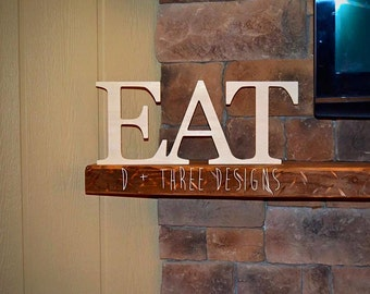 Wood EAT sign, Kitchen Sign, Wooden Letters, Eat Shelf Sign, Home Decor, Kitchen Decor