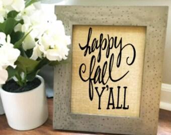 Happy Fall Y'all Burlap Print