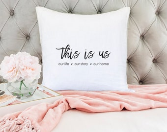 This is Us. Our Life. Our Story. Our Home, Throw Pillow, Pillow Cover, Farmhouse Pillow, Home Decor, Gift, Housewarming Gift, Pillow