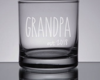 Grandpa Rocks Glass, New Grandpa Gift, Etched Whiskey Glass, Father's Day Glass, Gift for Dad, Etched Whiskey, Bourbon, Scotch, Grandpa 2018