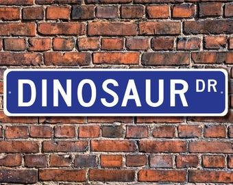 Dinosaur, Dinosaur Gift, Dinosaur Sign, Dinosaur decor, Dinosaur expert, Dinosaur lover, extinct, Custom Street Sign, Quality Metal Sign