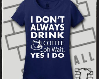 Coffee, Coffee Shirt, Coffee SVG. Coffee TShirt, Coffee Tee, Coffee Tee Shirt, Coffee Beans, Drinking Shirt, Funny TShirts, Funny Shirt