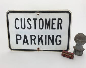 Sign Customer Parking - Vintage Embossed Metal Sign - Wall Hanging - Street Sign - Man Cave - Prop - Home Decor