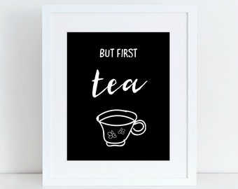 BUT FIRST TEA printable quote - digital download - instant download - inspirational quote print - motivational quote poster - wall art