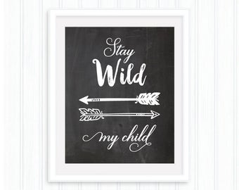 Stay Wild my Child, Nursery Printable quote, Chalkboard poster, Tribal illustration, Typography Poster, Bedrom Decor,Kids Quote,Arrows Print