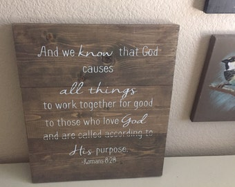 Rustic Wooden Sign - Romans 8:28 All Things Work Together for Good for Those Who Love God.