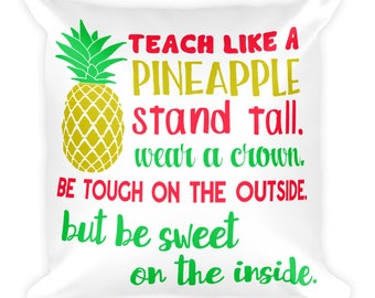 Teach Like a Pineapple Pillow, Customize with Name, Teacher Appreciation Gift