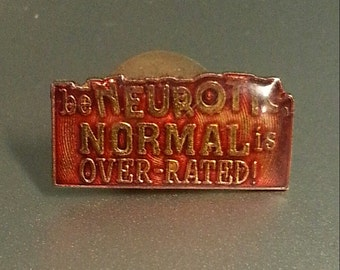 1988 be NEUROTIC NORMAL is Overrated Slogan Pin from the 1970s AGB