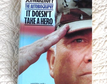 General Schwarzkopf Autobiography It Doesnt Take a Hero 1992 Hardcover Vintage Military Book by Peter Petre