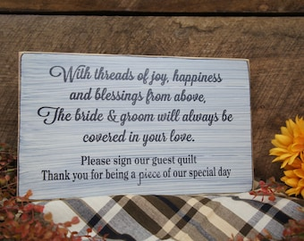 With Threads of Joy, Happiness, and Blessings from Above, The Bride & Groom Will Always be Covered in Your Love... Wedding Guest Quilt Sign