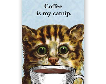 Coffee is my Catnip Magnet