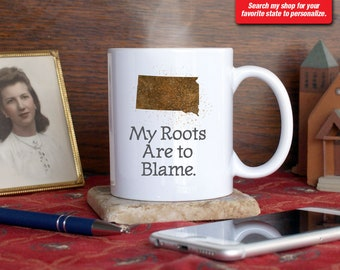 South Dakota SD Coffee Mug Cup My Roots Are To Blame Run Deep Funny Gift Present Custom Color Sioux Falls, Rapid City, Aberdeen, Pierre