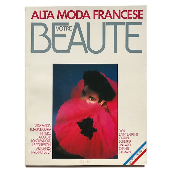 Votre Beauté: Alta Moda Francese, Autumn-Winter 1986/1987. Magazine in Italian and French, covering the French fashion trends of the season.