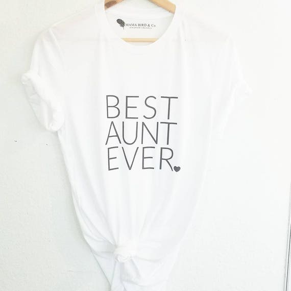BEST AUNT EVER Tee or Tank, Best Aunt Ever, Best Aunt Tshirts, Aunt Tshirts, Best Aunt Ever Tee, Best Aunt Tshirts
