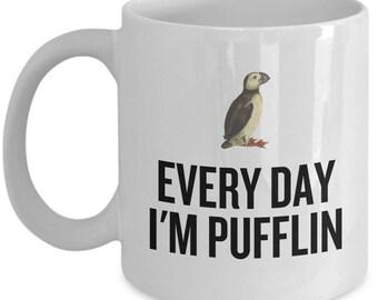 Funny Birdwatching Mug - Birding Gift Idea - Bird Watching - Present For Birder - Every Day I'm Pufflin - Puffin - Ornithologist