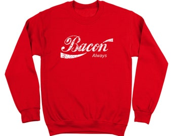 Bacon Always Bacon Always Bacon Bacon Lover I Love Bacon Crewneck Sweatshirt DT0079