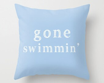 Gone Swimming Quote Pillow Cover, beach decor, pastel blue decorative pillow cover, swimming pool decor, swimmer's gift, swimming gift