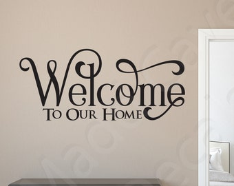 Welcome To Our Home Vinyl Wall Decal Quote