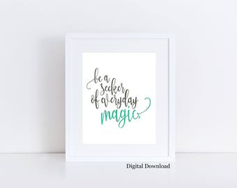Instant Download - Magic quote - Inspirational art - Printable art - motivational quote - Green wall art - Dorm Decor - seeker of magic