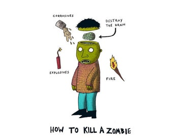 How To Kill A Zombie- Digital Signed Print on white felt paper