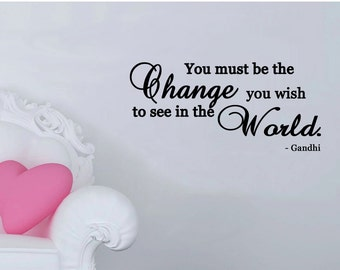 """Gandhi quote-You Must Be the Change You Wish to See Decal - (24"""" x 12"""")"""