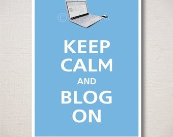 Keep Calm and BLOG ON Art Print