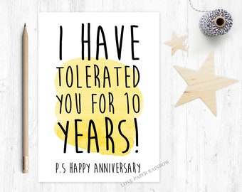 10th wedding anniversary card, 10th anniversary card, funny 10th anniversary card, I have tolerated you for 10 years, rude 10th anniversary