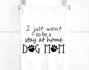 Dog Mom Tea Towel Gift for Dog Lovers Stay at Home Dog Mom