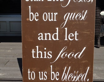 Come Lord Jesus Sign, Kitchen Signs, Fixer Upper Signs,36x21, Blessing Sign, Farmhouse Signs, Rustic Signs, Wall Hangings, Wall Decor,