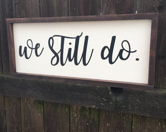 We still do painted solid wood sign