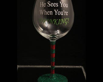 He Sees You When Your'e Drinking, Christmas Wine Glass, Funny Christmas Glass, Secret Santa Gift, Glitter Wine Glass