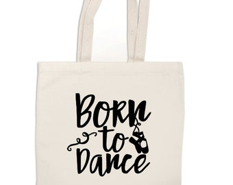 Born to Dance Dancer Dancing Ballet Canvas Tote Bag Market Pouch Grocery Reusable Recycle Go Green Eco Friendly Jenuine Crafts