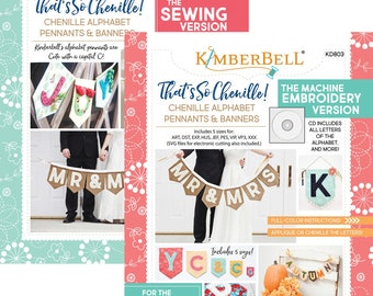 That's So Chenille; Chenille Alphabet Pennants & Banners; Kimberbell; Machine Embroidery or Sewing version; KD803 / KD719; Embroidery, SVG