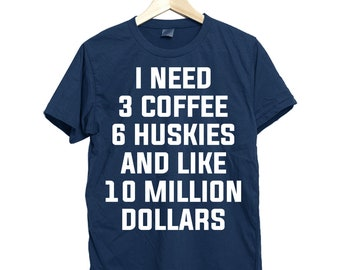 Husky shirt, coffee and husky shirt, coffee shirt, husky mom shirt, husky lover shirt, husky funny shirt, husky owner shirt,husky mama shirt