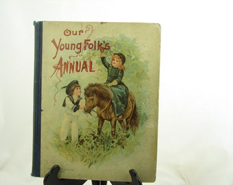 Antique Book, Childrens Book, Our Young Folk's Annual, Fireside Stories for Little Ones, Antique Children's Book