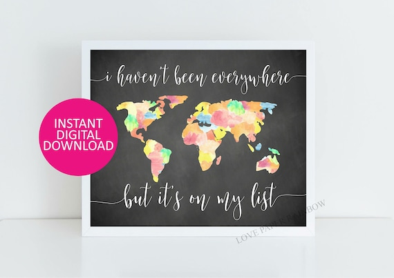 world map printable, world map quote printable, quote print, graduation gift, I haven't been everywhere but it's on my list, chalkboard art