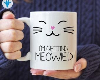 I'm Getting Meowied Mug, Cat Lover Gift, Cat Mug, Bridal Shower Gift, Engagement Gift, Wedding Gift, Coffee Mug, Ceramic Mug, Mugs
