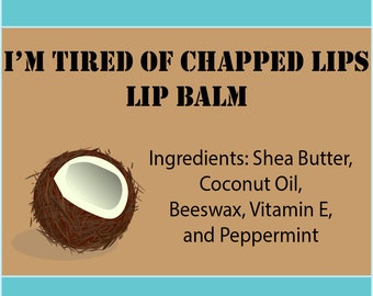 I'm Tired of Chapped Lips Lip Balm