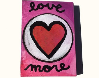Love More - Original Mixed Media Art - Valentine's Day Gift - Small Heart Painting in Pink and Red