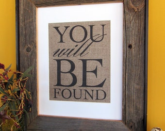 You Will be found - burlap art print
